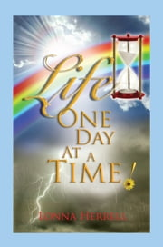 LIFE, One Day At A Time! ebook by Lonna Herrell