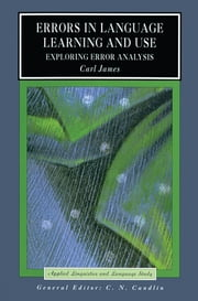 Errors in Language Learning and Use - Exploring Error Analysis ebook by Carl James
