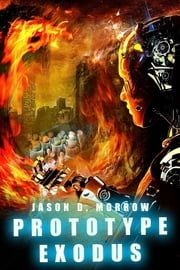 Prototype Exodus ebook by Jason D. Morrow