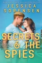Secrets & the Spies - Alexis Files, #3 ebook by Jessica Sorensen