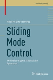 Sliding Mode Control - The Delta-Sigma Modulation Approach ebook by Hebertt Sira-Ramírez