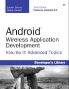 Android Wireless Application Development Volume II ebook by Lauren Darcey,Shane Conder