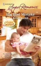 His Best Mistake ebook by Kristi Gold