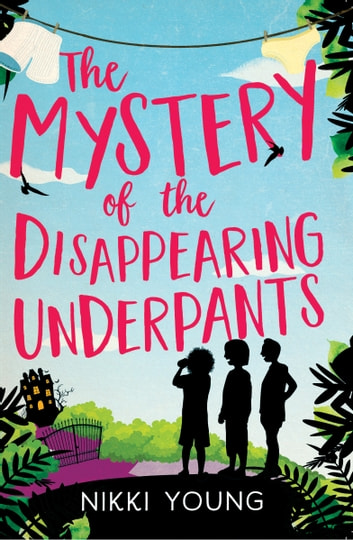 The Mystery of the Disappearing Underpants ebook by Nikki Young