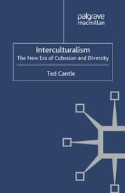 Interculturalism: The New Era of Cohesion and Diversity ebook by T. Cantle