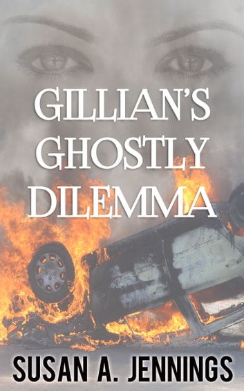 Gillian's Ghostly Dilemma ebook by Susan A. Jennings