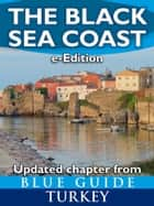 The Black Sea Coast - updated chapter from Blue Guide Turkey ebook by Paola Pugsley