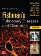Fishman's Pulmonary Diseases and Disorders, 2-Volume Set, 5th edition ebook by Michael Grippi, Jack Elias, Jay Fishman,...