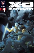 X-O Manowar (2012) Issue 1 ebook by Robert Venditti, Cary Nord, Stefano Gaudiano,...