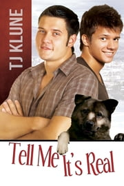 Tell Me It's Real ebook by TJ Klune