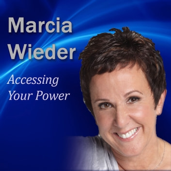 Accessing Your Power - Using All of You to Take Control of Your Life audiobook by Marcia Wieder