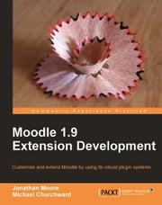 Moodle 1.9 Extension Development ebook by Moore, Jonathan