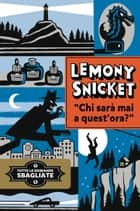 Chi sarà mai a quest'ora? ebook by Lemony Snicket,Akin Düzakin