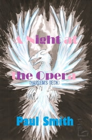 A Night at the Opera (Harlem's Deck 7) ebook by Paul Smith