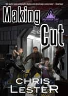 Making the Cut ebook by Chris Lester