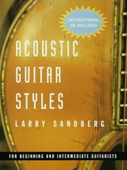 Acoustic Guitar Styles ebook by Larry Sandberg
