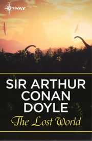 The Lost World ebook by Arthur Conan Doyle,Bryan Hitch