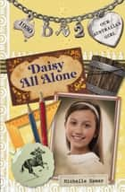 Daisy All Alone - Our Australian Girl (Book 2) ebook by Michelle Hamer