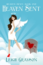 Heaven Sent ebook by Leigh Grayson