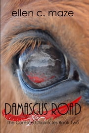 Damascus Road: The Corescu Chronicles Book Two ebook by Ellen C. Maze