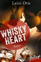 Whisky Heart - Roman ebook by Laini Otis