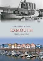 Exmouth Through Time ebook by Christopher Long