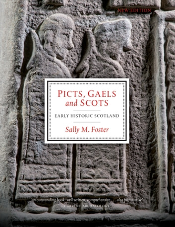 Picts, Gaels and Scots - Early Historic Scotland eBook by Sally M Foster