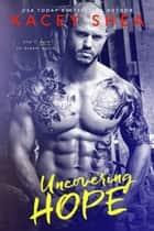 Uncovering Hope ebook by Kacey Shea