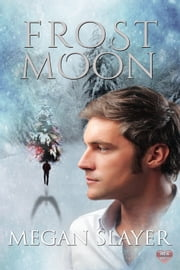 Frost Moon ebook by Megan Slayer