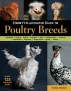 Storey's Illustrated Guide to Poultry Breeds - Chickens, Ducks, Geese, Turkeys, Emus, Guinea Fowl, Ostriches, Partridges, Peafowl, Pheasants, Quails, Swans ebook by Carol Ekarius