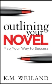 Outlining Your Novel: Map Your Way to Success ebook by Kobo.Web.Store.Products.Fields.ContributorFieldViewModel