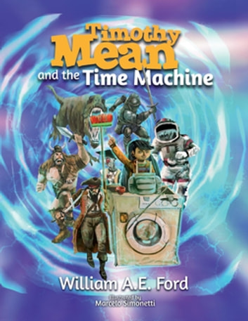 Timothy Mean and the Time Machine ebook by William AE Ford
