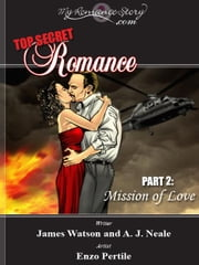 Top Secret Romance, Part 2: Mission of Love ebook by Watson, James