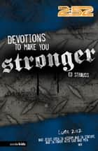 Devotions to Make You Stronger ebook by Ed Strauss