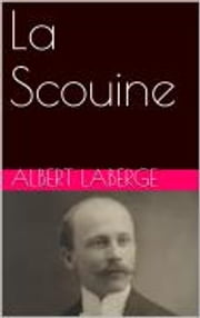 La Scouine ebook by Albert Laberge