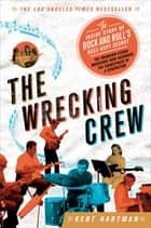 The Wrecking Crew ebook by Kent Hartman