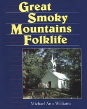 Great Smoky Mountains Folklife ebook by Michael Ann Williams