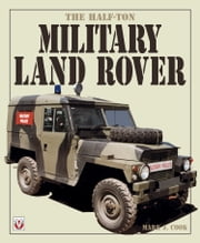 The Half-ton Military Land Rover ebook by Mark Cook