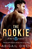 The Rookie ebook by Abigail Owen