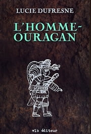L'homme-ouragan ebook by Lucie Dufresne