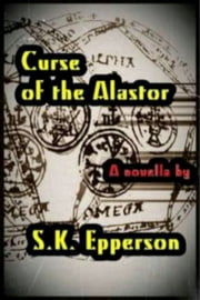 Curse of the Alastor ebook by S.K. Epperson