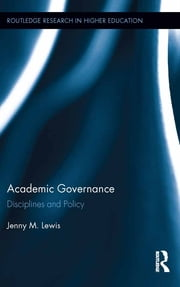 Academic Governance - Disciplines and Policy ebook by Jenny Lewis