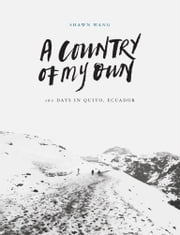 A Country of My Own ebook by Shawn Wang