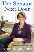 The Senator Next Door, A Memoir from the Heartland
