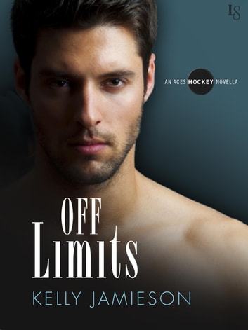 Off Limits - An Aces Hockey Novella ebook by Kelly Jamieson