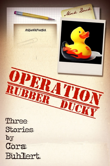 Operation Rubber Ducky - Three Bizarro Stories eBook by Cora Buhlert