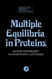Multiple Equilibria in Proteins ebook by Jacinto Steinhardt,Jacqueline A. Reynolds,Bernard Horecker,Nathan O. Kaplan,Julius Marmur
