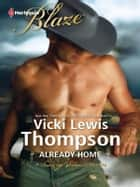 Already Home ebook by Vicki Lewis Thompson