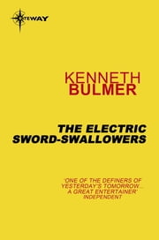 The Electric Sword-Swallowers ebook by Kenneth Bulmer