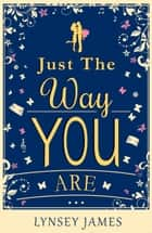 Just The Way You Are ebook by Lynsey James